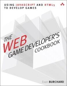 Ebook in inglese Web Game Developer's Cookbook Burchard, Evan