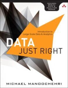 Foto Cover di Data Just Right, Ebook inglese di Michael Manoochehri, edito da Pearson Education