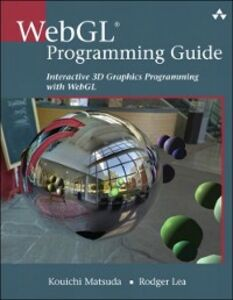 Foto Cover di WebGL Programming Guide, Ebook inglese di Rodger Lea,Kouichi Matsuda, edito da Pearson Education
