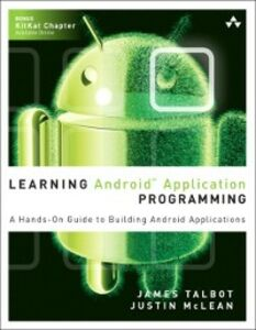 Ebook in inglese Learning Android Application Programming McLean, Justin , Talbot, James