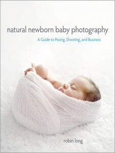 Ebook in inglese Natural Newborn Baby Photography Long, Robin