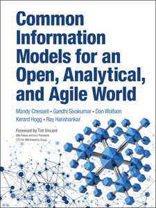 Ebook in inglese Common Information Models for an Open, Analytical, and Agile World Chessell, Mandy , Hogg, Kerard , Sivakumar, Gandhi , Wolfson, Dan