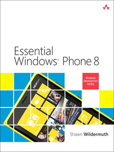 Foto Cover di Essential Windows Phone 8, Ebook inglese di Shawn Wildermuth, edito da Pearson Education