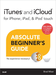 Ebook in inglese iTunes and iCloud for iPhone, iPad, & iPod Touch Absolute Beginner's Guide Miser, Brad