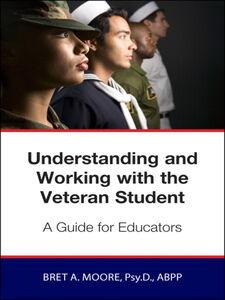 Foto Cover di Understanding and Working with the Veteran Student, Ebook inglese di Bret Moore, edito da Pearson Education