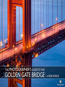 Ebook in inglese The Photographer's Guide to the Golden Gate Bridge Dweck, Rob