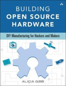 Ebook in inglese Building Open Source Hardware Gibb, Alicia