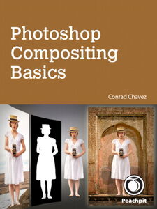 Foto Cover di Photoshop Compositing Basics, Ebook inglese di Conrad Chavez, edito da Pearson Education