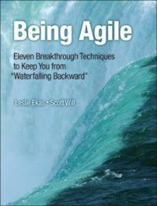 Ebook in inglese Being Agile Ekas, Leslie , Will, Scott