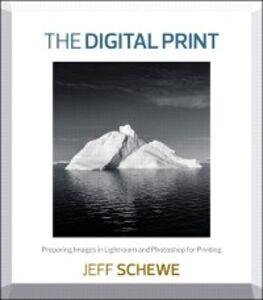 Foto Cover di Digital Print, Ebook inglese di Jeff Schewe, edito da Pearson Education