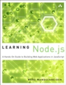 Ebook in inglese Learning Node.js Wandschneider, Marc