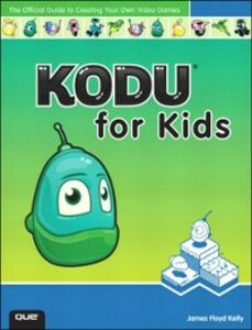Foto Cover di Kodu for Kids, Ebook inglese di James Floyd Kelly, edito da Pearson Education