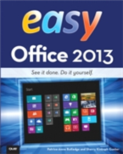 Ebook in inglese Easy Office 2013 Gunter, Sherry Kinkoph , Rutledge, Patrice-Anne