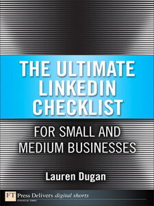 Foto Cover di The Ultimate LinkedIn Checklist for Small and Medium Businesses, Ebook inglese di Lauren Dugan, edito da Pearson Education