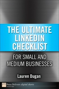 Ebook in inglese Ultimate LinkedIn Checklist For Small and Medium Businesses Dugan, Lauren