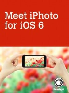 Ebook in inglese Meet iPhoto for iOS 6 Spangenberg, Lisa L.