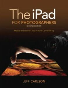Ebook in inglese iPad for Photographers Carlson, Jeff