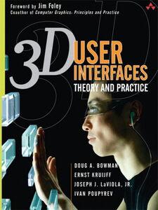 Ebook in inglese 3D User Interfaces Bowman, Doug , Jr., Joseph J. LaViola , Kruijff, Ernst , Poupyrev, Ivan P.