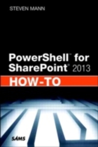 Ebook in inglese PowerShell for SharePoint 2013 How-To Mann, Steven