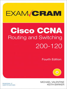 Ebook in inglese Cisco CCNA Routing and Switching 200-120 Exam Cram Barker, Keith , Valentine, Michael