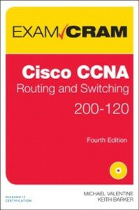 Ebook in inglese CCNA Routing and Switching 200-120 Exam Cram Barker, Keith , Valentine, Michael