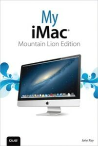 Ebook in inglese My iMac (Mountain Lion Edition) Ray, John