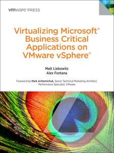 Foto Cover di Virtualizing Microsoft Business Critical Applications on Vmware vSphere, Ebook inglese di Alexander Fontana,Matt Liebowitz, edito da Pearson Education
