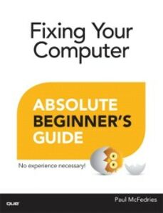 Ebook in inglese Fixing Your Computer Absolute Beginner's Guide McFedries, Paul