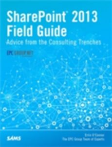 Foto Cover di SharePoint 2013 Field Guide, Ebook inglese di Errin O'Connor, edito da Pearson Education