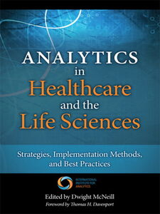 Foto Cover di Analytics in Healthcare and the Life Sciences, Ebook inglese di Thomas H. Davenport,Dwight McNeill, edito da Pearson Education
