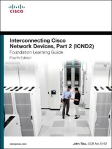 Foto Cover di Interconnecting Cisco Network Devices, Part 2 (ICND2) Foundation Learning Guide, Ebook inglese di John Tiso, edito da Pearson Education