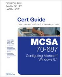 Ebook in inglese MCSA 70-687 Cert Guide Bellet, Randy , Holt, Harry , Poulton, Don