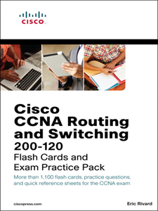 Ebook in inglese Cisco CCNA Routing and Switching 200-120 Flash Cards and Exam Practice Pack Rivard, Eric