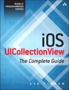 Foto Cover di iOS UICollectionView, Ebook inglese di Ash Furrow, edito da Pearson Education
