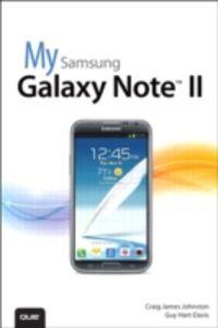 Foto Cover di My Samsung Galaxy Note II, Ebook inglese di Guy Hart-Davis,Craig James Johnston, edito da Pearson Education