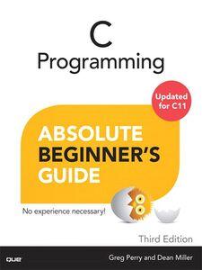 Ebook in inglese C Programming Absolute Beginner's Guide Miller, Dean , Perry, Greg