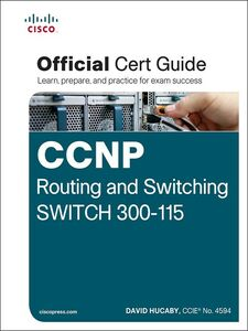 Foto Cover di CCNP Routing and Switching SWITCH 300-115 Official Cert Guide, Ebook inglese di David Hucaby, edito da Pearson Education