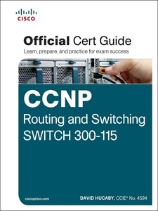 Ebook in inglese CCNP Routing and Switching SWITCH 300-115 Official Cert Guide Hucaby, David