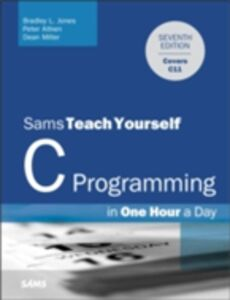 Ebook in inglese C Programming in One Hour a Day, Sams Teach Yourself Aitken, Peter , Jones, Bradley L. , Miller, Dean