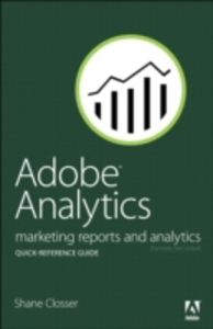 Ebook in inglese Adobe Analytics Quick-Reference Guide Closser, Shane