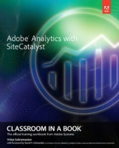 Foto Cover di Adobe Analytics with SiteCatalyst Classroom in a Book, Ebook inglese di Vidya Subramanian,Adobe Creative Team, edito da Pearson Education