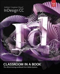 Foto Cover di Adobe InDesign CC Classroom in a Book, Ebook inglese di Adobe Creative Team, edito da Pearson Education
