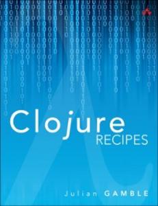 Ebook in inglese Clojure Recipes Gamble, Julian