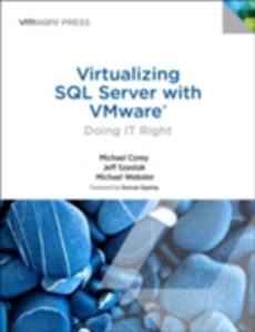 Ebook in inglese Virtualizing SQL Server with VMware Corey, Michael , Szastak, Jeff , Webster, Michael