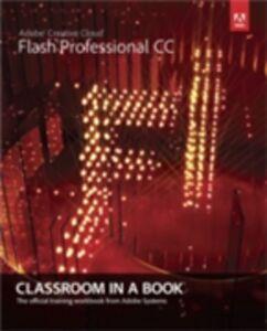 Ebook in inglese Adobe Flash Professional CC Classroom in a Book Team, Adobe Creative