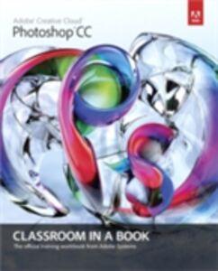 Ebook in inglese Adobe Photoshop CC Classroom in a Book Team, Adobe Creative