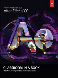 Ebook in inglese Adobe After Effects CC Classroom in a Book Adobe Creative Team
