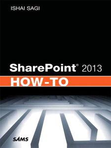 Foto Cover di SharePoint® 2013 How-To, Ebook inglese di Ishai Sagi, edito da Sams Publishing