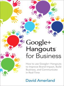 Ebook in inglese Google+ Hangouts for Business Amerland, David