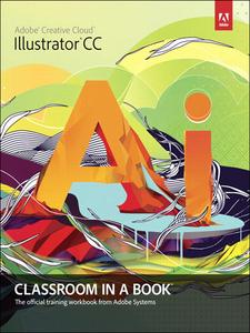 Ebook in inglese Adobe Illustrator CC Classroom in a Book Team, Adobe Creative